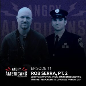 11. Rob Serra. Jon Stewart's VERY Angry, #MyFriendsAreDying, 9/11 First Responders vs Congress, Father's Day