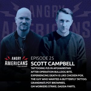 25. Scott Campbell. Tattooing PJs In Afghanistan After Operation Bulldog Bite. Experiencing Death is Like Chicken Pox. The Guy Who Wanted A Butterfly Tattoo. Grandma's Pot Brownies. GM Workers Strike. Dadda Farts.
