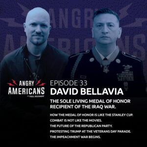 33. David Bellavia. The Sole Living Medal of Honor Recipient of the Iraq War. Combat is Not Like The Movies. The Future of the Republican Party. Protesting Trump at the Veterans Day Parade. The Impeachment War Begins.