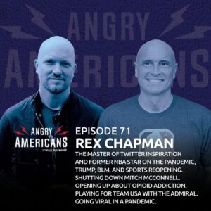 71. Rex Chapman. The Master of Twitter Inspiration and Former NBA Star on the Pandemic, Trump, BLM, and Sports Reopening. Shutting Down Mitch McConnell. Opening Up About Opioid Addiction. Playing for Team USA with the Admiral. Going Viral in a Pandemic.