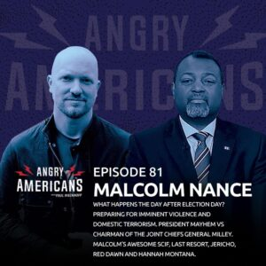 81. Malcolm Nance. What Happens The Day After Election Day? Preparing for Imminent Violence and Domestic Terrorism. President Mayhem vs Chairman of the Joint Chiefs General Milley. Malcolm's Awesome SCIF, Last Resort, Jericho, Red Dawn and Hannah Montana.