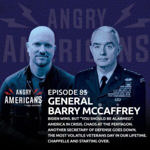 "85. General Barry McCaffrey. Biden Wins. BUT ""You should be alarmed"". America in Crisis. Chaos at the Pentagon. Another Secretary of Defense Goes Down. The Most Volatile Veterans Day in our Lifetime. Chappelle and Starting Over."
