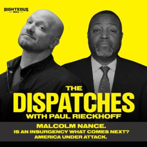 94. DISPATCH SPECIAL: Malcolm Nance. Is An Insurgency What Comes Next? America Under Attack.