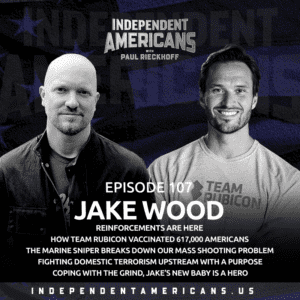 107: Jake Wood.  Reinforcements Are Here.  How Team Rubicon Vaccinated 617,000 Americans The Marine Sniper Breaks Down Our Mass Shooting Problem Fighting Domestic Extremism Upstream With Purpose Coping With The Grind Jake's New Baby Is A Hero