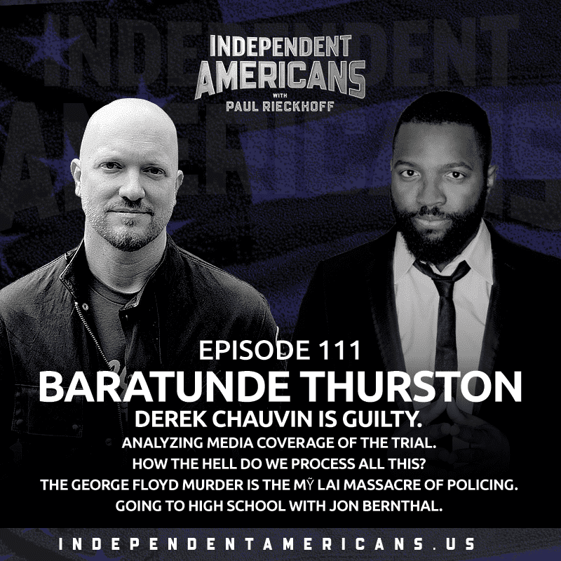 111. Baratunde Thurston. Derek Chauvin is Guilty. Analyzing Media Coverage of the Trial. How The Hell Do We Process All This? The George Floyd Murder is the Mỹ Lai Massacre of Policing. Going to High School with Jon Bernthal.