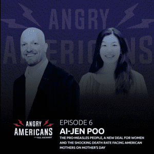 6. Ai-jen Poo, The Pro-Measles People, A New Deal for Women and The Shocking Death Rate Facing American Mothers On Mother's Day