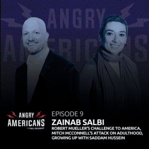 9. Zainab Salbi, Robert Mueller's Challenge to America, Mitch McConnell's Attack on Adulthood, Growing up with Saddam Hussein