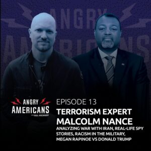 13. Malcolm Nance, Analyzing War with Iran, Real-Life Spy Stories, Racism in the Military, Megan Rapinoe vs Donald Trump