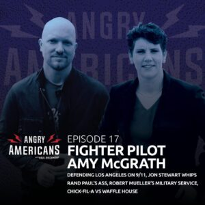 17. Amy McGrath, Defending Los Angeles on 9/11, Jon Stewart Whips Rand Paul's Ass, Robert Mueller's Military Service, Chick-fil-A vs Waffle House