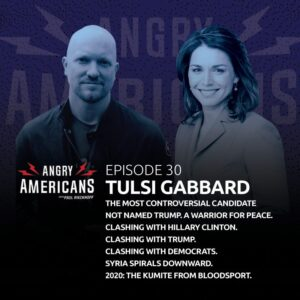 30. Tulsi Gabbard. The Most Controversial Candidate Not Named Trump. A Warrior for Peace. Clashing with Hillary Clinton. Clashing with Trump. Clashing with Democrats. Syria Spirals Downward. #OurEnemiesAreCelebrating.