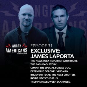31. James LaPorta EXCLUSIVE. The Newsweek Reporter Who Broke the Baghdadi Story. Conan the Special Forces Dog. Defending Colonel Vindman. #RudyButtDial: The Next Chapter. Inside NBC's This is Us. Trump's Halloween Scariness.