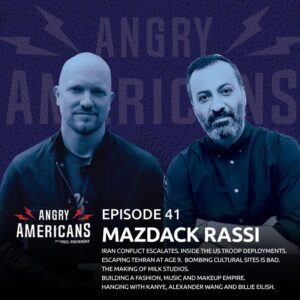 41. Mazdack Rassi. Iran Conflict Escalates. Escaping  Tehran at Age 9. Bombing Cultural Sites Is Bad. The Making of Milk Studios. Building a Fashion, Music and Makeup Empire. Hanging with Kanye, Alexander Wang and Billie Eilish.