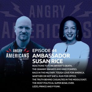 44. Susan Rice. Reactions to Kobe Bryant's Death, The Grammy Awards and Mike Pompeo. Race in the Military. The Truth Behind Casualties in the Middle East. Tough Love For America. The Most Political Super Bowl Ever. Lizzo, Prince and P Funk.
