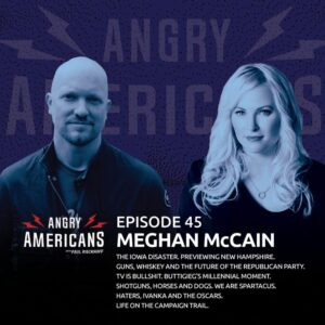 45. Meghan McCain. The Iowa Disaster. Previewing New Hampshire. Haters, Ivanka and the Oscars. Life In On the Campaign Trail. Guns, Whiskey and the Future of the Republican Party. TV is Bullshit. Shotguns, Horses and Dogs. We Are Spartacus.