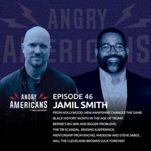 46. Jamil Smith. From Hollywood: New Hampshire Changes the Game. Black History Month in the Age of Trump. Bernie's Big Win and Bigger Problems. The TBI Scandal. Mentorship from Rachel Maddow and Steve Sabol. Will The Cleveland Browns Suck Forever?