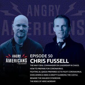 50. Chris Fussell. The Navy SEAL Commander on Leadership in Chaos. How To Prepare for Coronavirus. Fighting Al Qaeda Prepared Us To Fight Coronavirus. Does America Need a Draft? Guarding the Castle. The Risks of Hero Worship. Beware the Mailbox Syndrome.