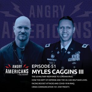 51. Colonel Myles B. Caggins III. The US Military Response to Coronavirus. How the Dept of Defense And Dept of Veterans Affairs Can Help Save Lives. Facing Rocket Attacks and COVID-19 in Iraq. Crisis Communication 101. Stay Frosty.