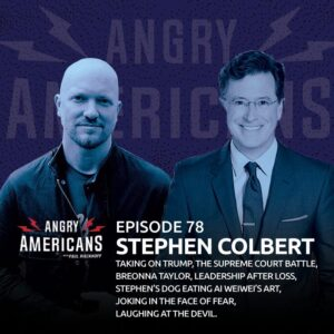 78. Stephen Colbert. Taking on Trump, The Supreme Court Battle, Breonna Taylor, Leadership After Loss, Stephen's Dog Eating Ai Weiwei's Art, Joking in the Face of Fear, Laughing at the Devil.
