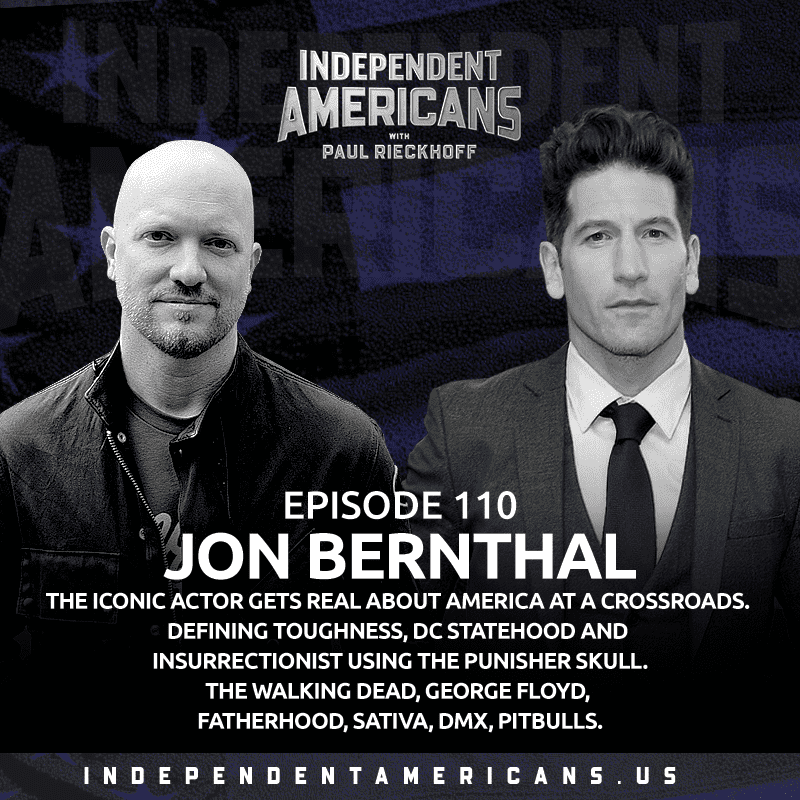 110: Jon Bernthal.  The Iconic Actor Gets Real About America at a Crossroads.  Defining Toughness, DC Statehood and Insurrectionist Using The Punisher Skull. The Walking Dead, George Floyd, Fatherhood, Sativa, DMX, Pitbulls.