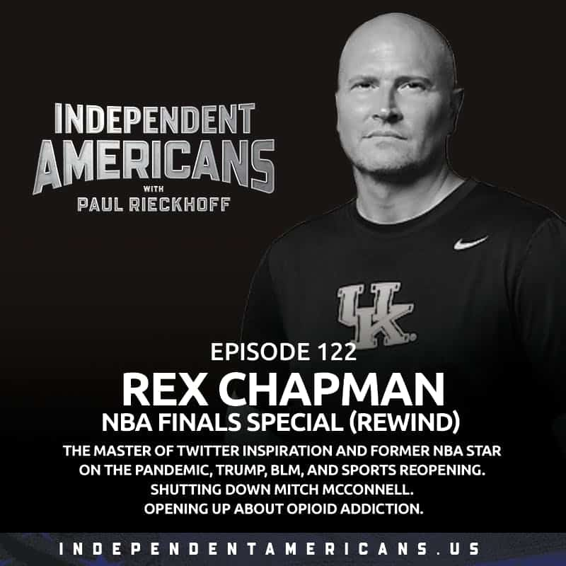 122. Rex Chapman. NBA Finals Special (Rewind). The Master of Twitter Inspiration and Former NBA Star on the Pandemic, Trump, BLM, and Sports Reopening. Shutting Down Mitch McConnell. Opening Up About Opioid Addiction.