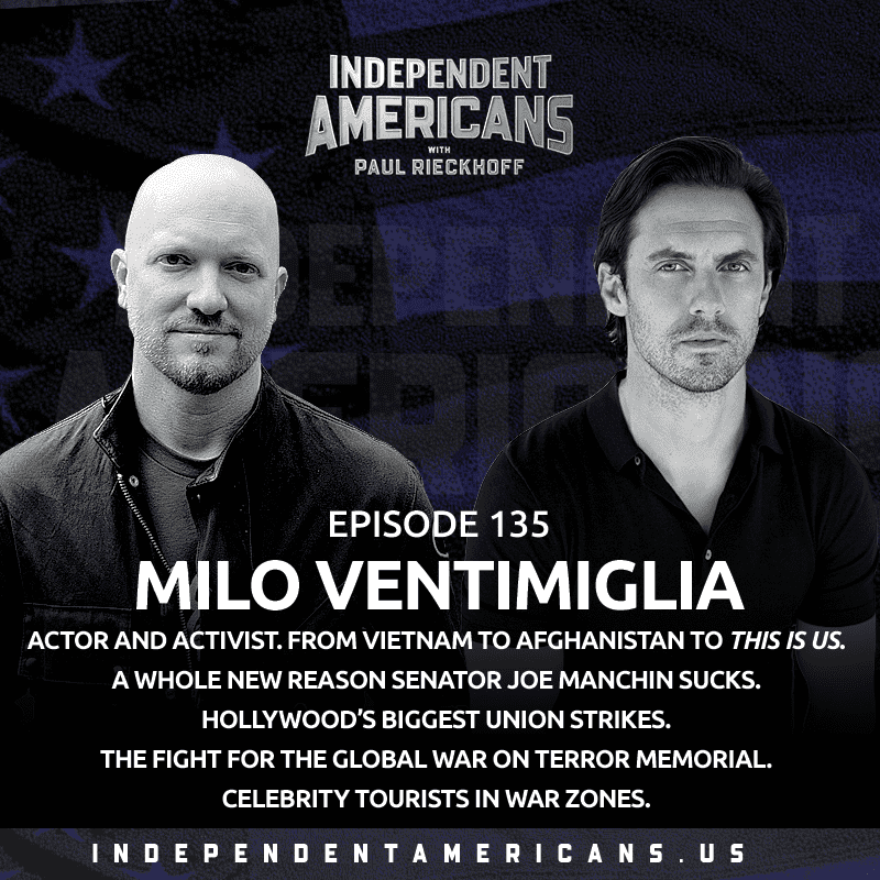 135. Milo Ventimiglia. Actor and Activist. From Vietnam to Afghanistan to This Is Us. A Whole New Reason Senator Joe Manchin Sucks. Hollywood's Biggest Union Strikes. The Fight for the Global War on Terror Memorial. Celebrity Tourists in War Zones.