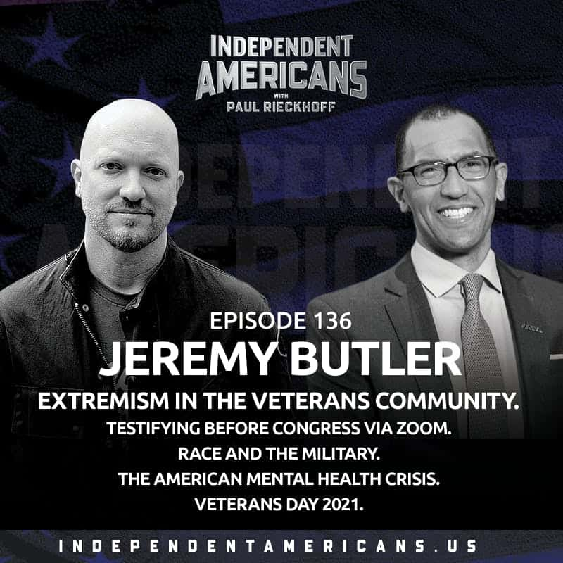 136. Jeremy Butler. Extremism in the Military and Veterans Community. Testifying Before Congress via Zoom. Race and the Military. The American Mental Health Crisis. Shatner in Space. Veterans Day 2021.