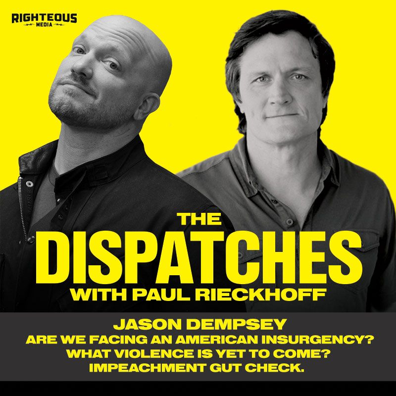Episode 4 : Jason Dempsey. Are We Facing an American Insurgency? What Violence Is Yet To Come? Impeachment Gut Check.